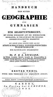 Handbuch der alten Geographie für Gymnasien und zum Selbsunterricht: mit steter Rücksicht auf die numismatische Geographie, Band 1