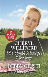 The Amish Midwife's Courtship and Plain Truth