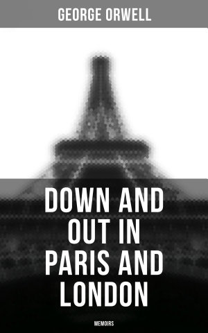 Down and Out in Paris and London  Memoirs
