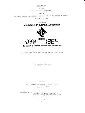 Proceedings of the Tesla Centennial Symposium Held at Colorado College  Colorado Springs  Colorado  United States of America  August 9 12  1984 PDF