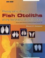 Photographic Atlas of Fish Otoliths of the Northwest Atlantic Ocean PDF