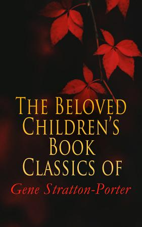 The Beloved Children s Book Classics of Gene Stratton Porter PDF