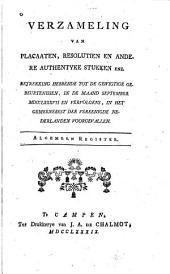 Verzameling van placaaten, resolutien en andere authentyke stukken enz. betrekking hebbende tot de gewigtige gebeurtenissen: Algemeen register [1.-9. deel.]