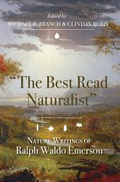 "The Best Read Naturalist"": Nature Writings of Ralph Waldo Emerson"