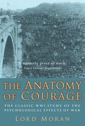 The Anatomy of Courage: The Classic WWI Study of the Psychological Effects of War