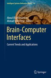 Brain-Computer Interfaces: Current Trends and Applications