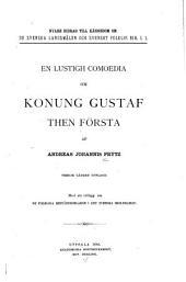 En lustigh comoedia om konung Gustaf then Första: Utgåva 1–3