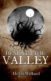 Beneath the Valley (The Catalyst #5)