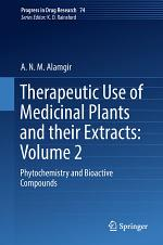 Therapeutic Use of Medicinal Plants and their Extracts: Volume 2