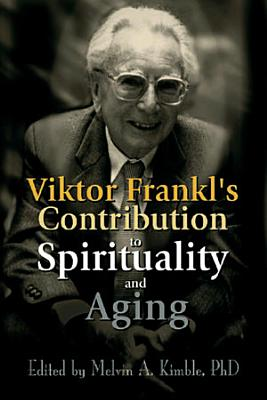 Viktor Frankl s Contribution to Spirituality and Aging PDF