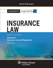 Casenote Legal Briefs for Insurance Law, Keyed to Abraham: Edition 5