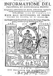 Informatione del pestifero, et contagioso morbo: il quale affligge et haue afflitto questa citta di Palermo, & molte altre citta, e terre di questo Regno di Sicilia, nell'anno 1575 et 1576 ...