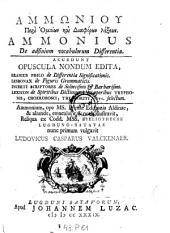 Peri Homoiōn kai diaphorōn lexeōn ... De adfinium vocabulorum Differentia. Accedunt opuscula nondum edita