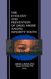 The Etiology and Prevention of Drug Abuse Among Minority Youth