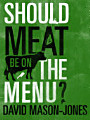 Should Meat be on the Menu