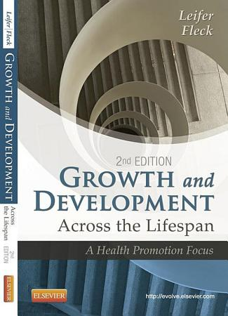Growth and Development Across the Lifespan   E Book PDF