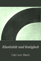 Elastizität und festigkeit: die für die technik wichtigsten sätze und deren erfahrungsmässige grundlage