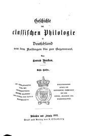 Geschichte der classischen philologie in Deutschland von den anfängen bis zur gegenwart: Teile 1-2