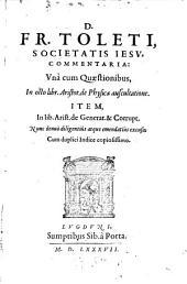 Commentaria, Unà cum Quaestionibus, In octo libr. Aristot. de Physica auscultatione