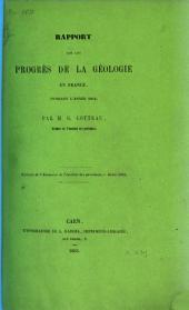 Rapport sur les progrès de la géologie en France, pendant l'année 1862