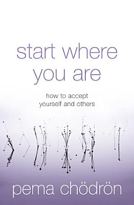 Start Where You Are  How to accept yourself and others