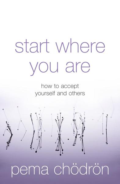 Start Where You Are: How to accept yourself and others