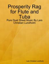 Prosperity Rag for Flute and Tuba - Pure Duet Sheet Music By Lars Christian Lundholm