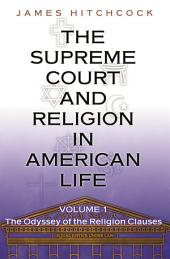 The Supreme Court and Religion in American Life, Vol. 1: The Odyssey of the Religion Clauses: The Odyssey of the Religion Clauses