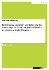 Performance Grammar - Zur Erfassung des Scramblings im deutschen Mittelfeld durch psycholinguistische Prinzipien