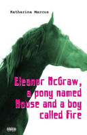 Eleanor Mcgraw  a Pony Named Mouse and a Boy Called Fire