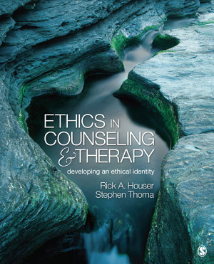 Ethics in Counseling and Therapy  Developing an Ethical Identity