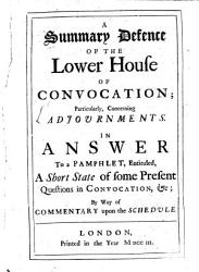 A Summary Defense Of The Lower House Of Convocation Book PDF