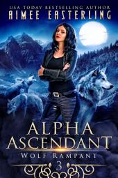 Alpha Ascendant: A Fantastical Werewolf Adventure