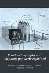 Wireless telegraphy and telephony popularly explained
