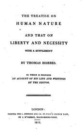 The treatise on human nature and that on liberty and necessity. With a suppl. to which is prefixed an account of his life and writings by the editor [P. Mallet].