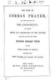 The Book of common prayer. [Followed by] Selections from the Psalms of David in metre; with hymns