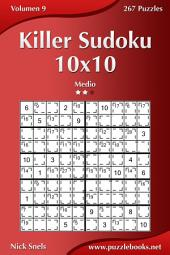 Killer Sudoku 10x10 - Medio - Volumen 9 - 267 Puzzles