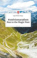 stelviomaraton Run to the Magic Pass  Life is a Story PDF