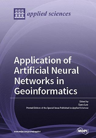 Application of Artificial Neural Networks in Geoinformatics PDF