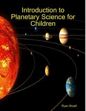 Introduction to Planetary Science for Children