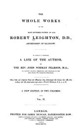 The Whole Works of the Most Reverend Father in God, Robert Leighton: To which is Prefixed, a Life of the Author, Volume 2