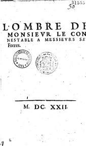 L' Ombre de Monsieur le connestable (de Luynes) a Messieurs ses frères (par Fancan)