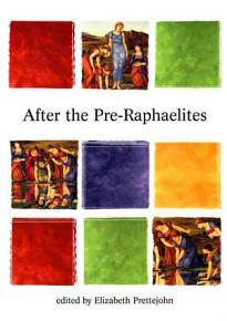 After the Pre Raphaelites PDF