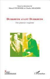Durkheim avant Durkheim: Une jeunesse vosgienne