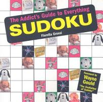 The Addict s Guide to Everything Sudoku PDF