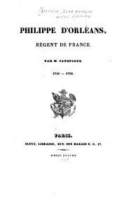 Philippe d'Orléans: Régent de France, 1715-1723, Volume2