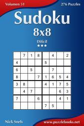 Sudoku 8x8 - Difícil - Volumen 51 - 276 Puzzles