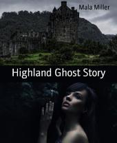 Highland Ghost Story: Ein erotisches Abenteuer in Schottland