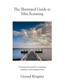 The Illustrated Guide to Film Scanning
