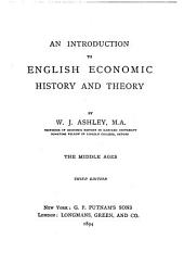 An Introduction to English Economic History and Theory: Volume 1